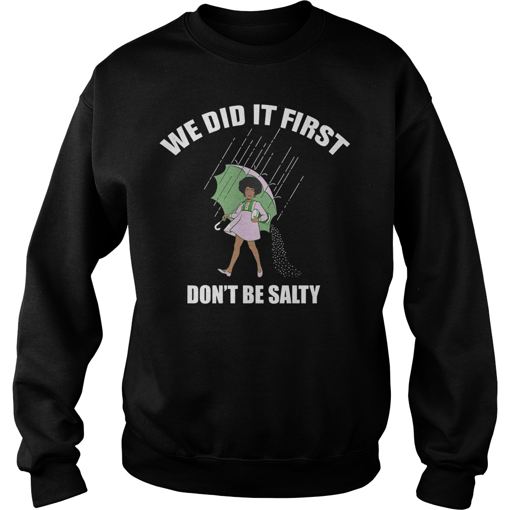 We Did It First Don't Be Salty Sweater