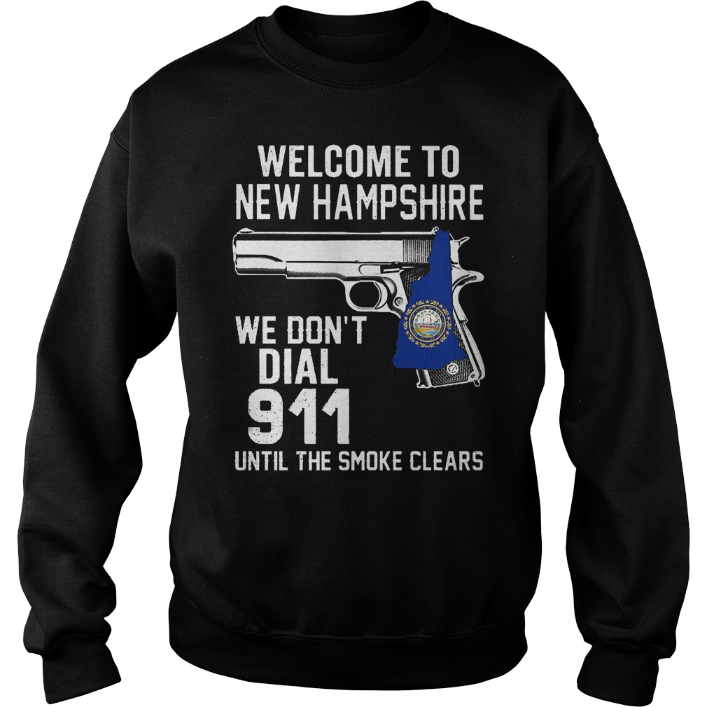 Welcome To New Hampshire We Don't Dial 911 Until The Smoke Clears Sweater