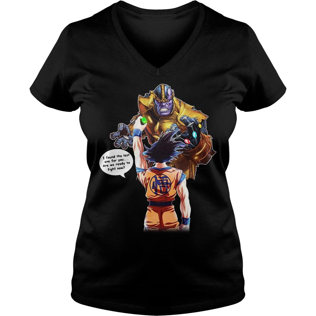 Goku And Thanos I Found The Last One For You Shirt V Neck