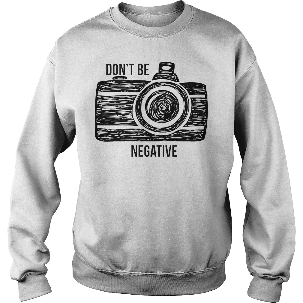 Camera Don't Be Negative Sweater