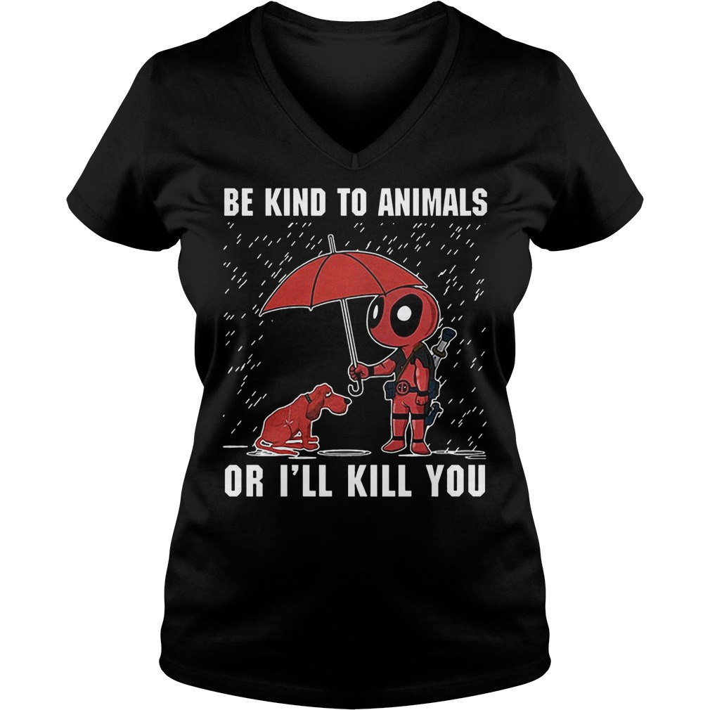 Deadpool And Dog Be Kind To Animals Or I'll Kill You V Neck