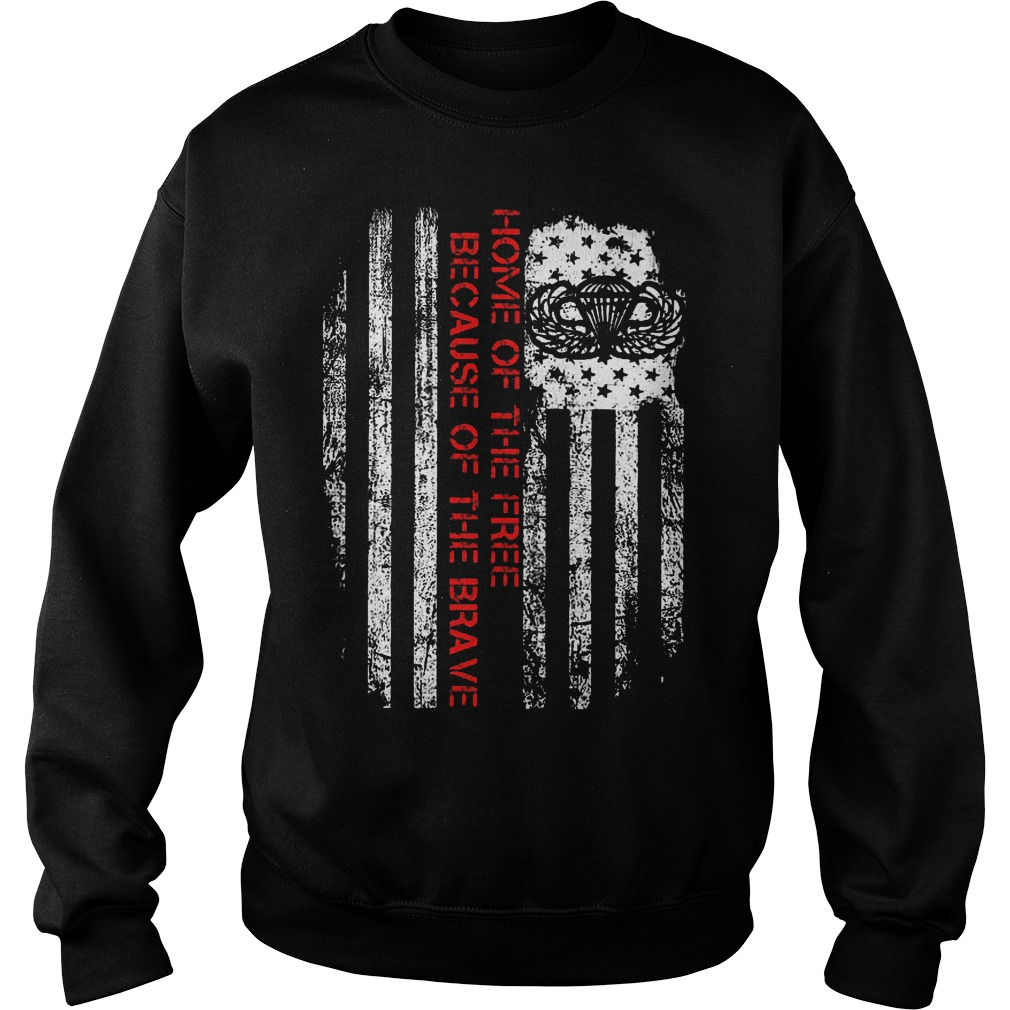 Home Of The Free Because Of The Brave Sweater