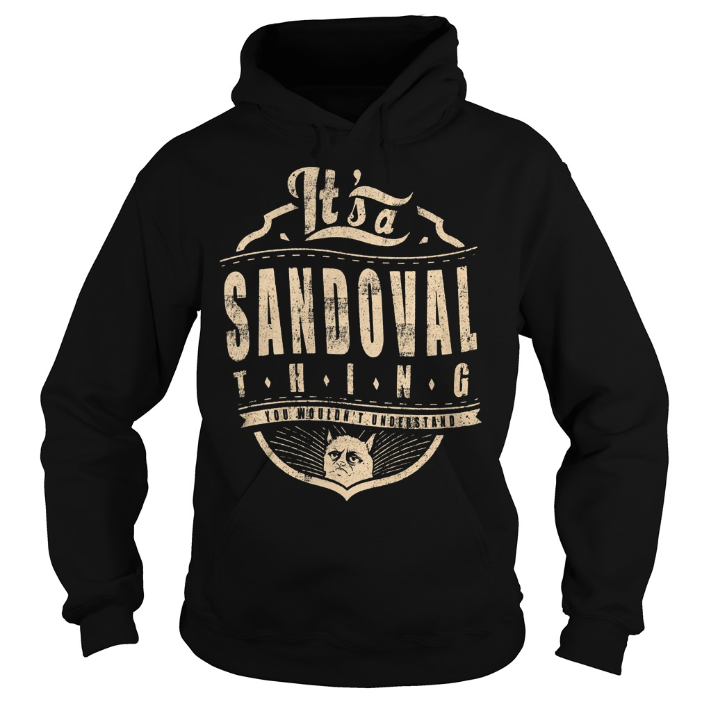 It's A Sandoval Thing Hoodie