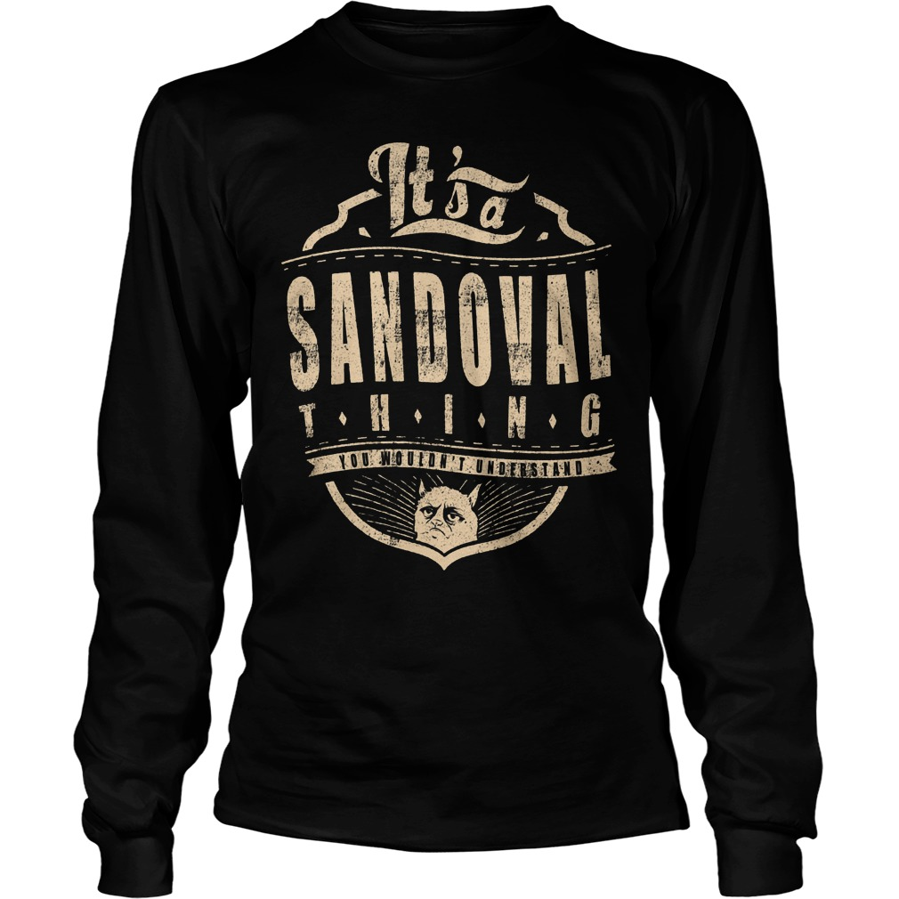 It's A Sandoval Thing Longsleeve