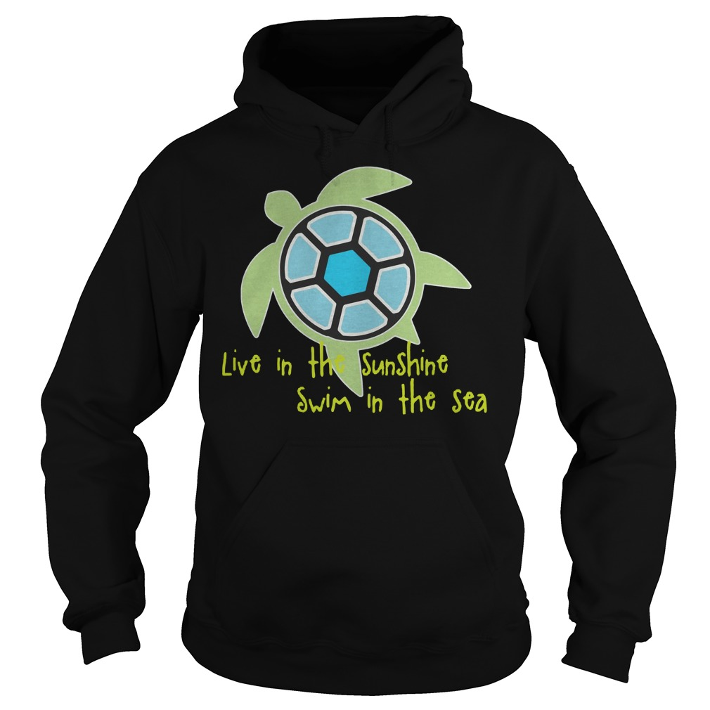 Live In The Sunshine Swim In The Sea Hoodie