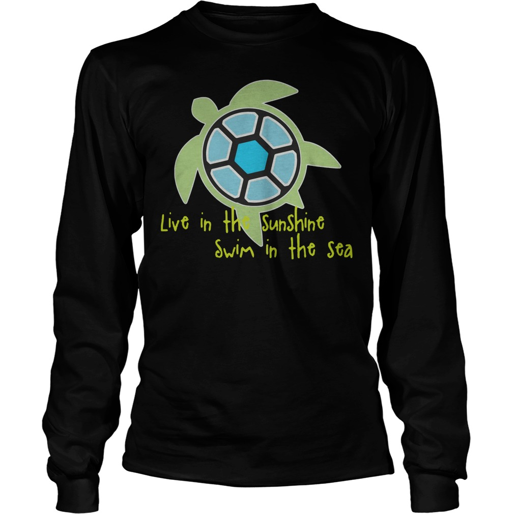 Live In The Sunshine Swim In The Sea Longsleeve