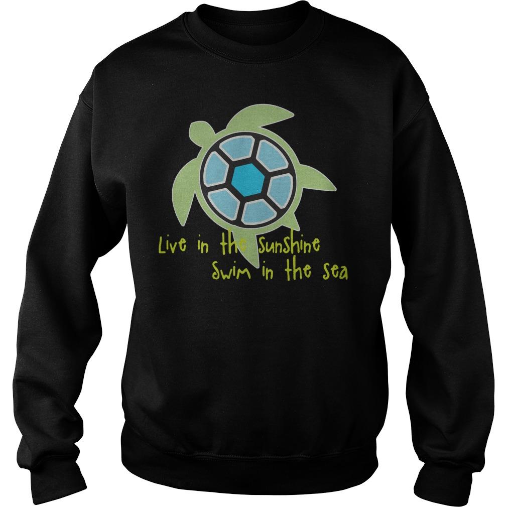 Live In The Sunshine Swim In The Sea Sweater