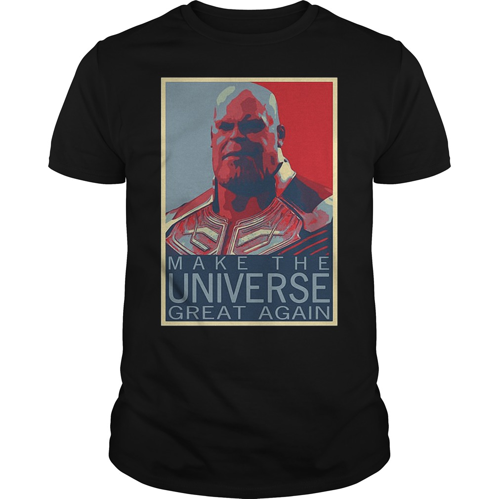 Marvel Avengers Infinity War Thanos Make The Universe Great Again T Shirt