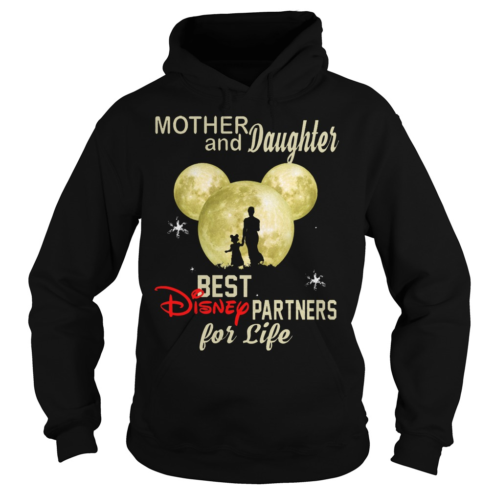 Mother And Daughter Best Disney Partners For Life Hoodie