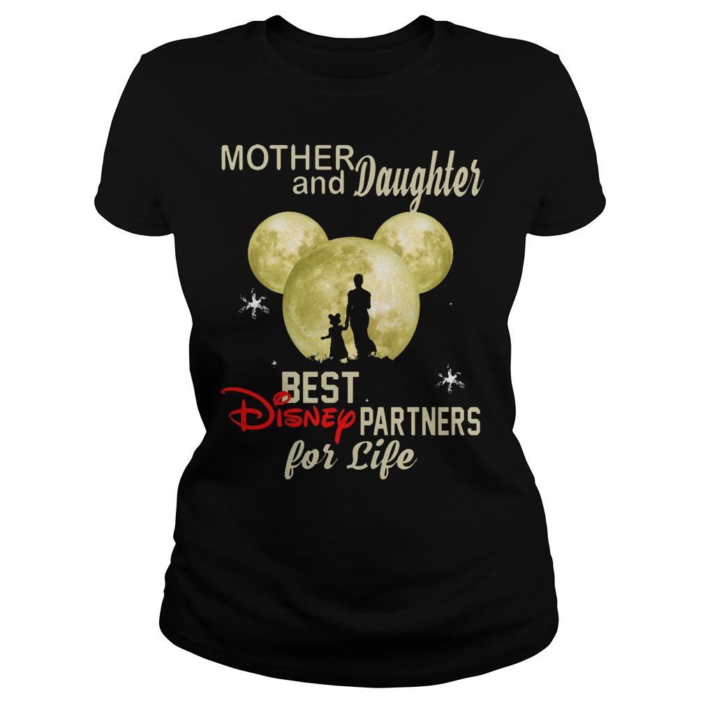 Mother And Daughter Best Disney Partners For Life Ladies