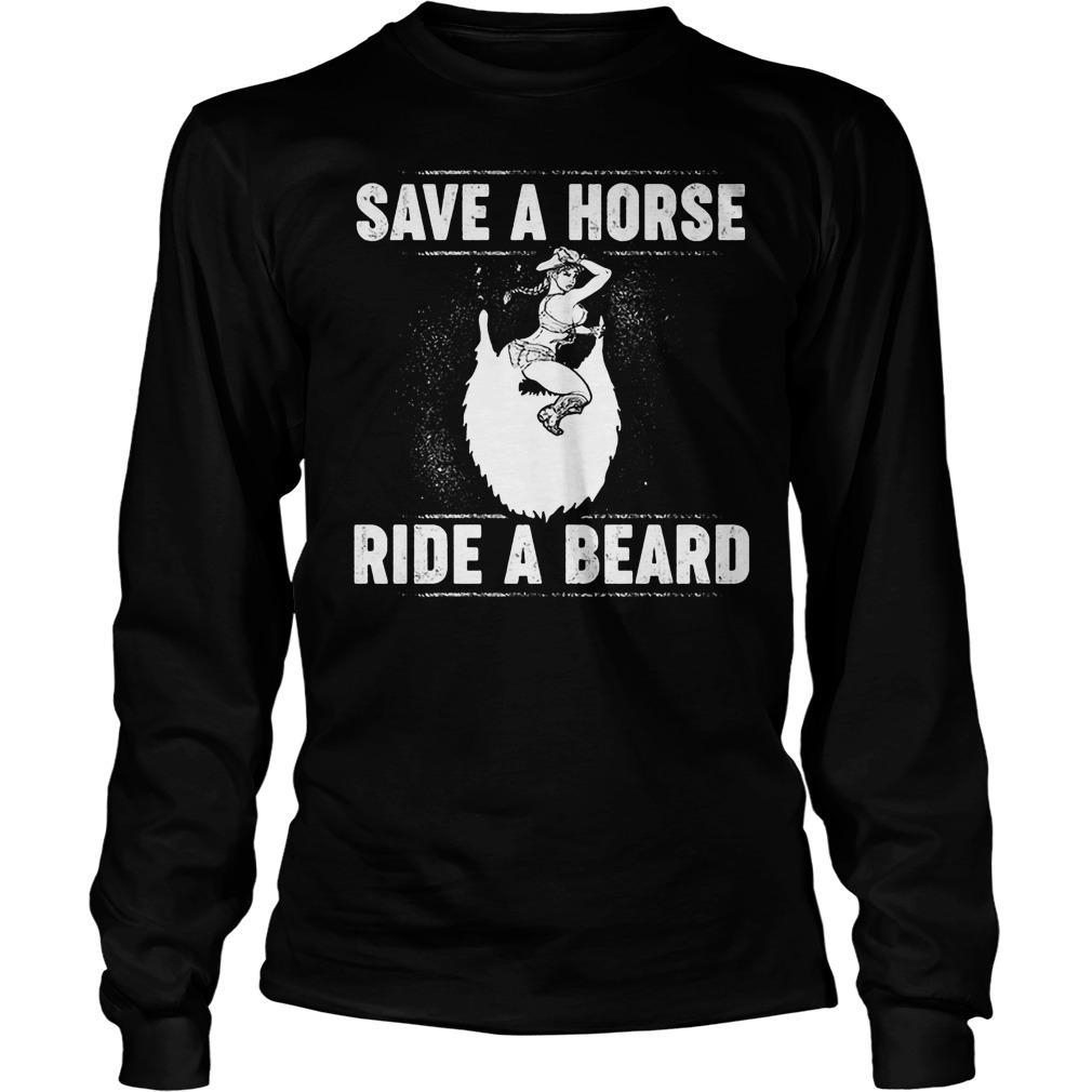 Save A Horse Ride A Beard Longsleeve