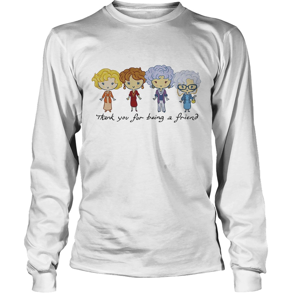 The Golden Girls Thank You For Being A Friend Longsleeve