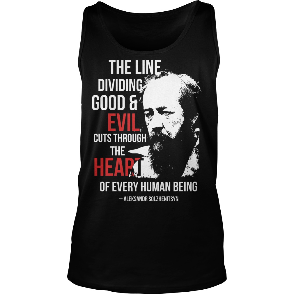 The Line Dividing Good And Evil Cuts Through The Heart Tanktop
