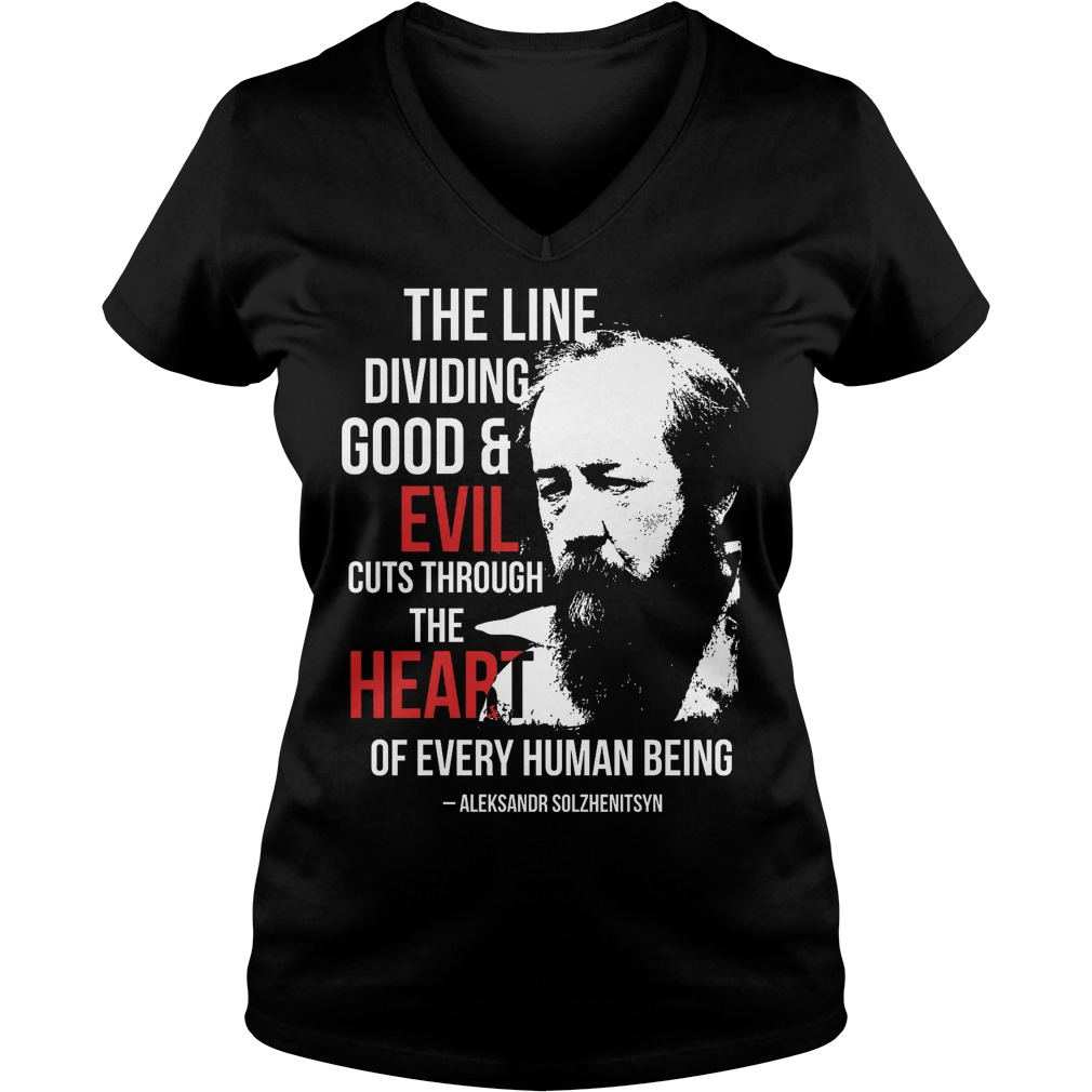 The Line Dividing Good And Evil Cuts Through The Heart V Neck