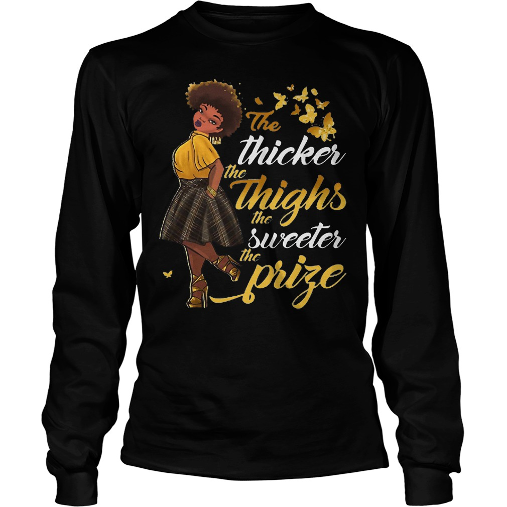 The Thicker The Thighs The Sweeter Longsleeve