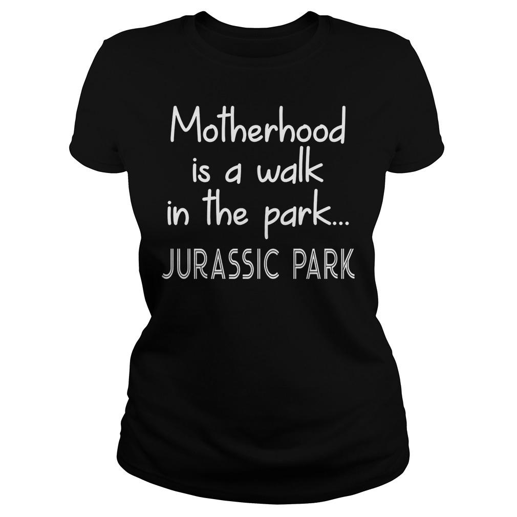 Womens Motherhood Is A Walk In The Park Ladies