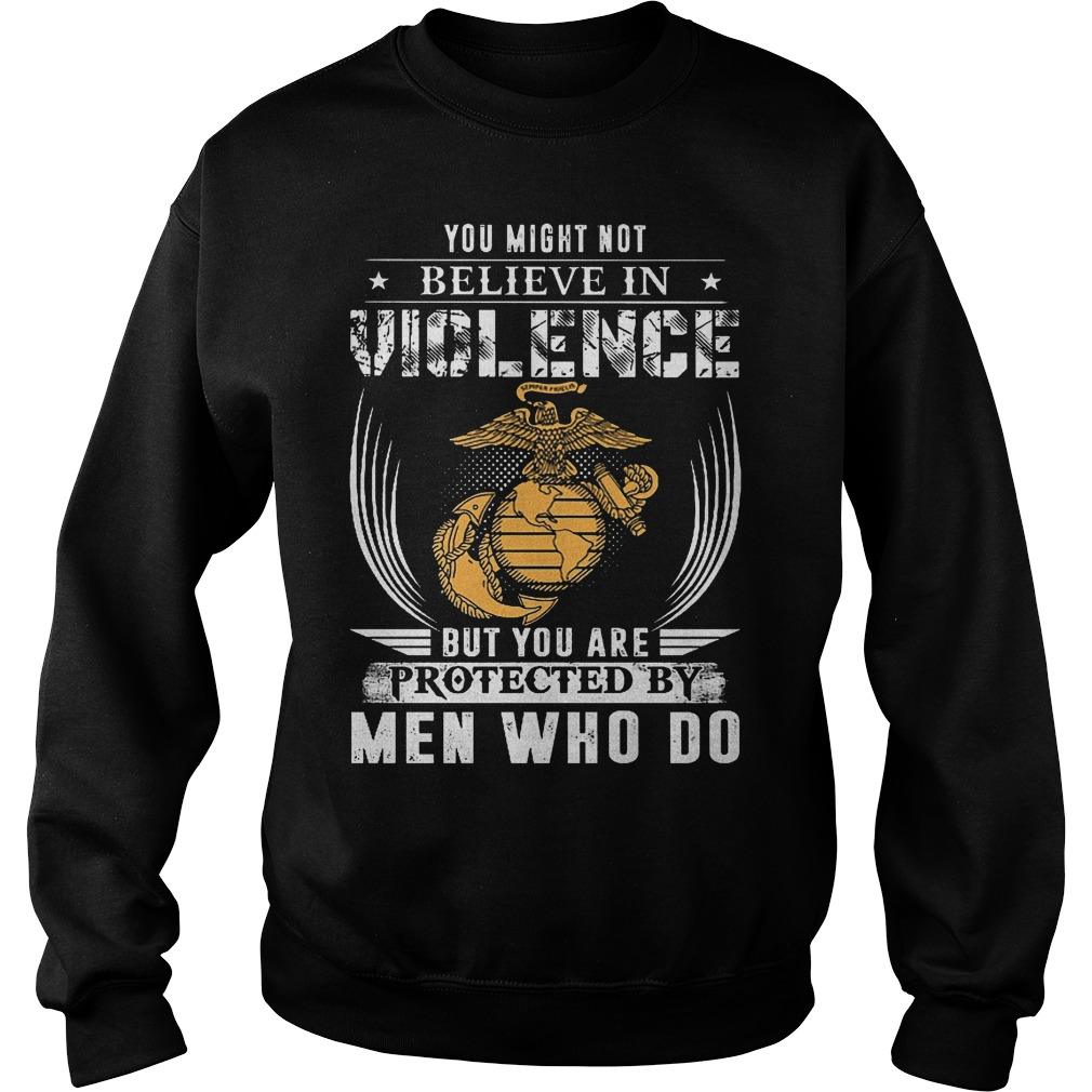 You Might Not Believe In Violence But You Are Protected By Men Sweater