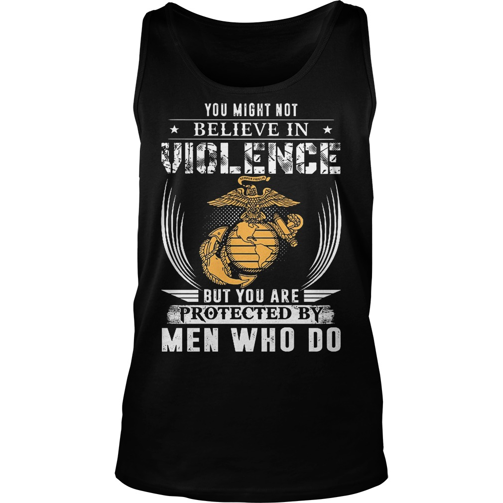 You Might Not Believe In Violence But You Are Protected By Men Tanktop