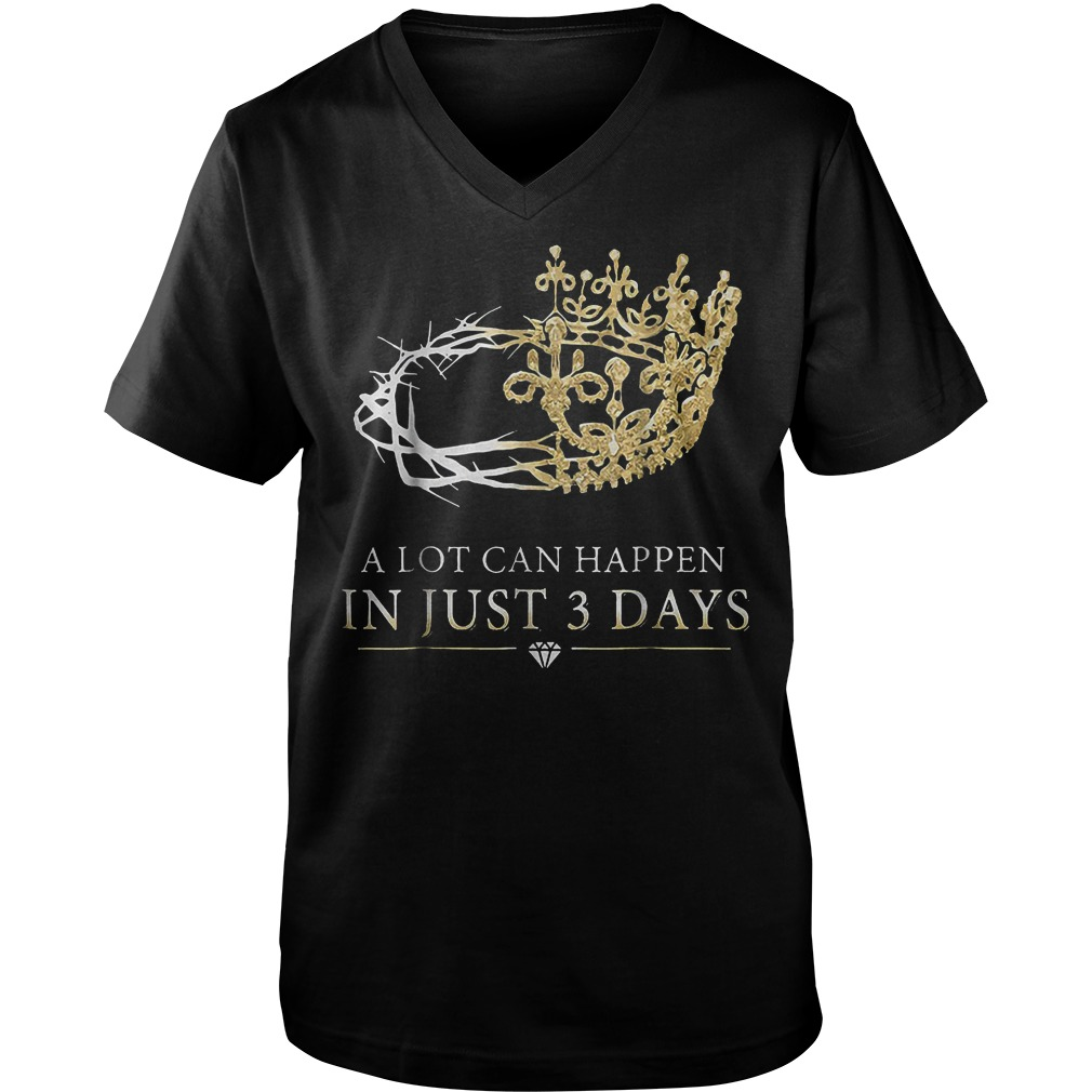 A Lot Can Happen In Just 3 Days T-Shirt Guys V-Neck