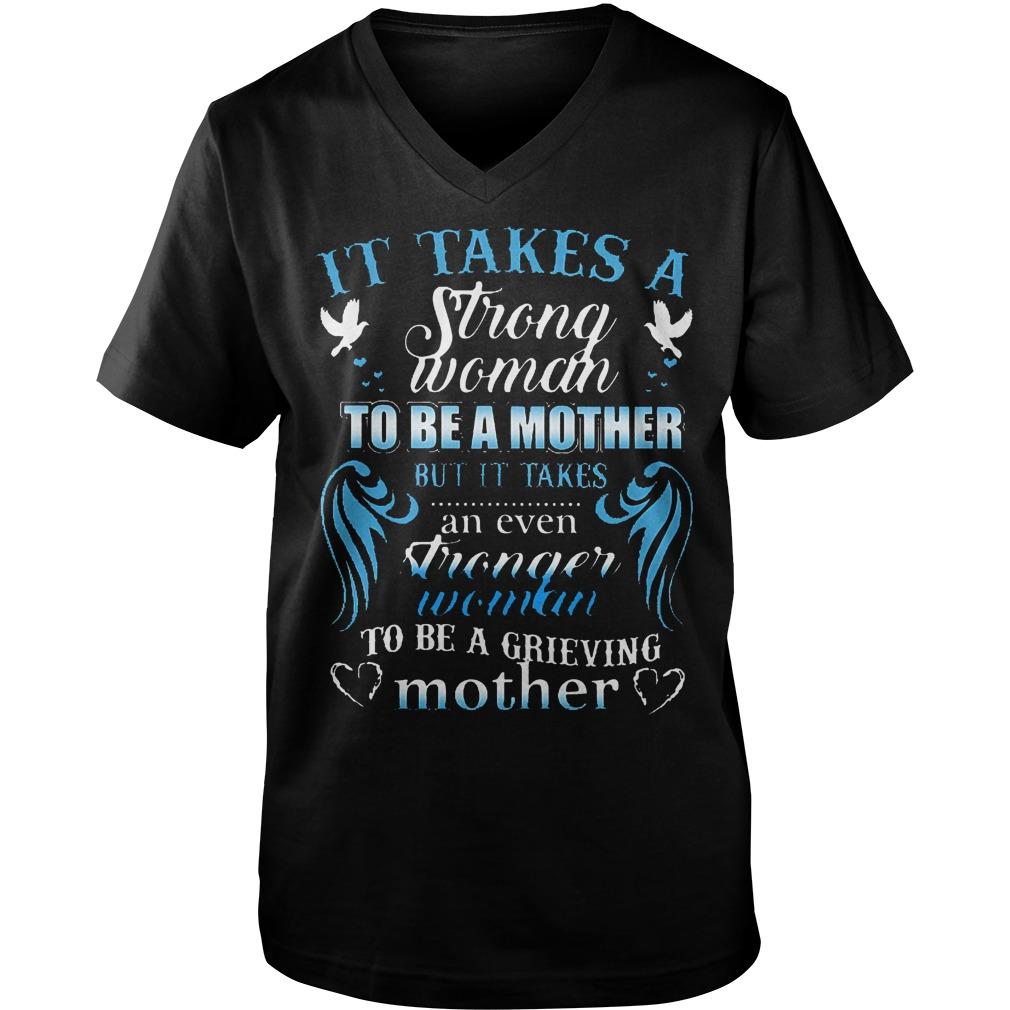 A Strong Woman Be A Mother But It Takes An Even Stronger Woman T-Shirt Guys V-Neck