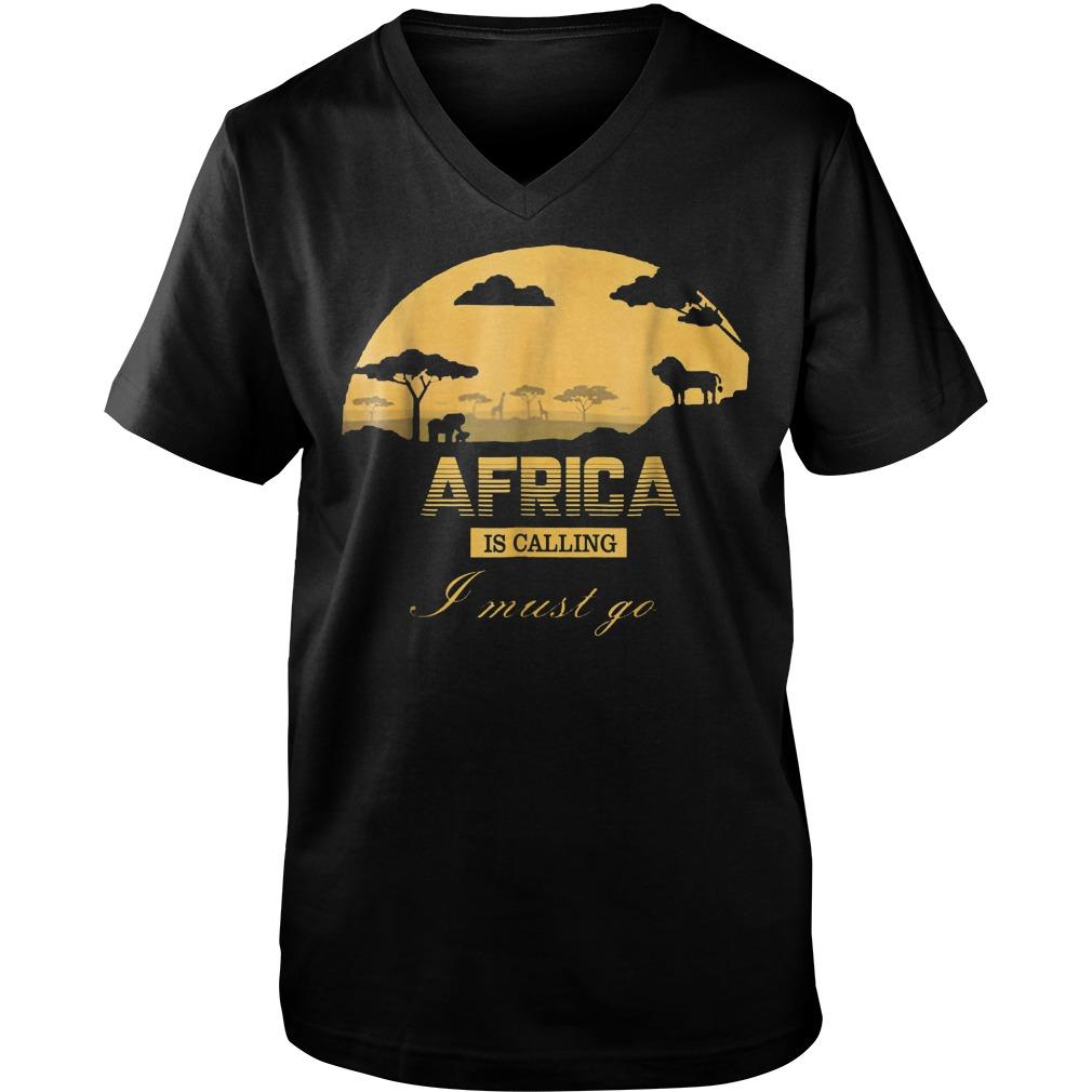 Africa Is Calling I Must Go T-Shirt Guys V-Neck
