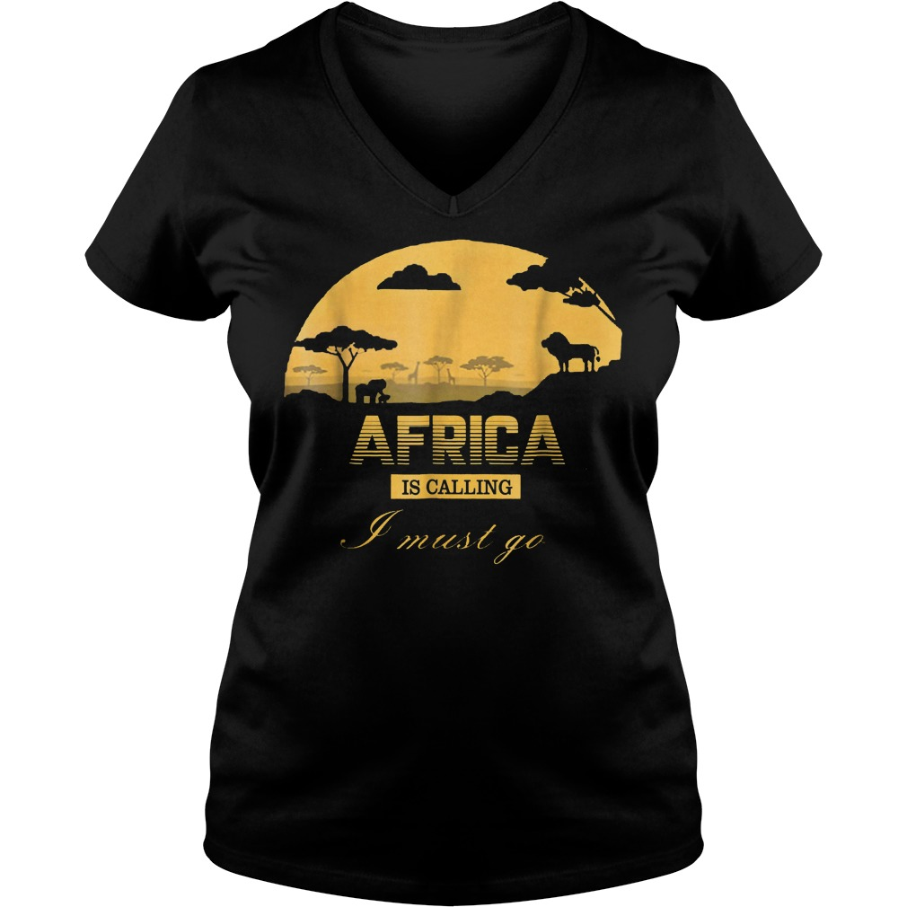 Africa Is Calling I Must Go T-Shirt Ladies V-Neck