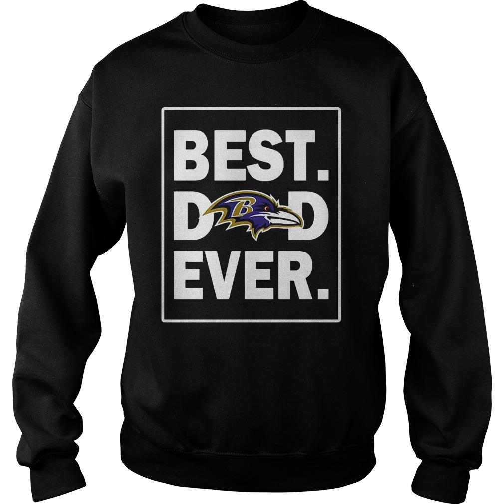Baltimore Ravens Best Dad Ever T-Shirt Sweat Shirt