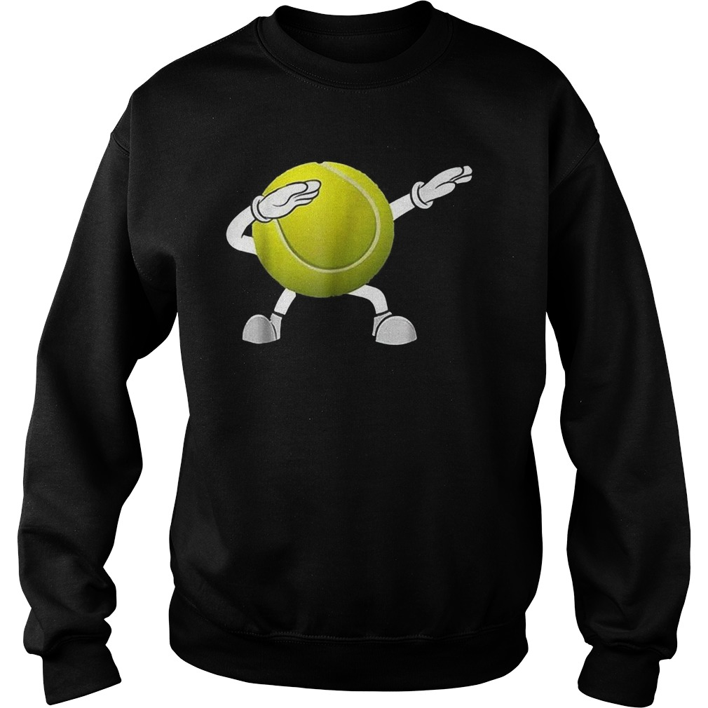 Dabbing Tennis Ball T-Shirt Sweat Shirt