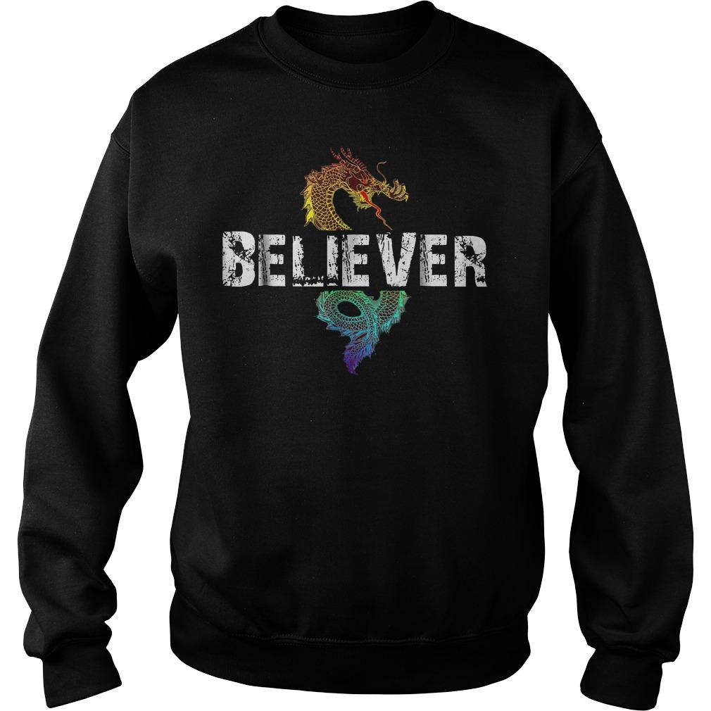 Dragon Believer T-Shirt Sweatshirt Unisex