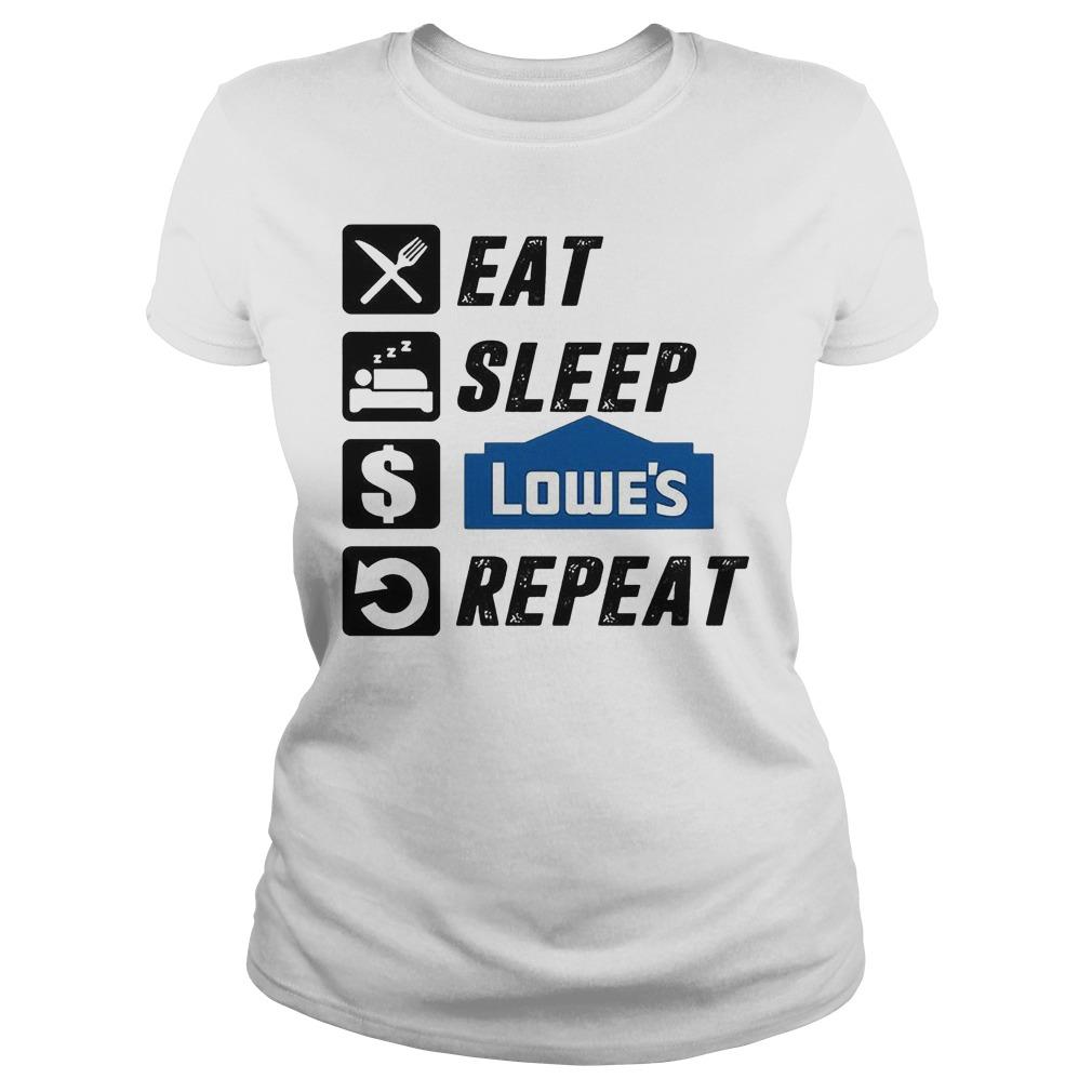 Eat Sleep Lowe's Repeat T-Shirt Classic Ladies Tee