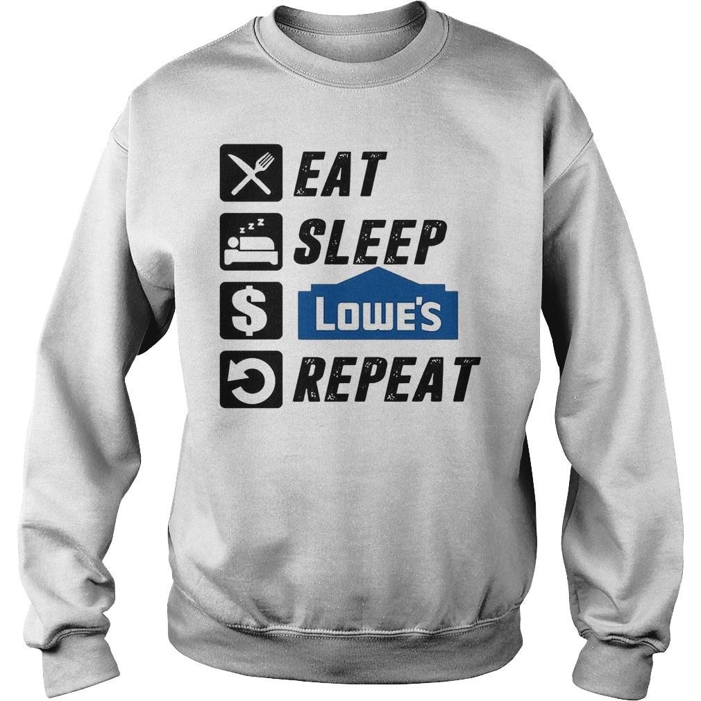 Eat Sleep Lowe's Repeat T-Shirt Sweatshirt Unisex