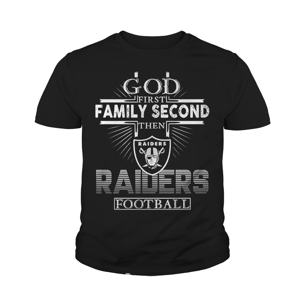 God First Family Second Then Oakland Raiders Football T-Shirt Youth Tee