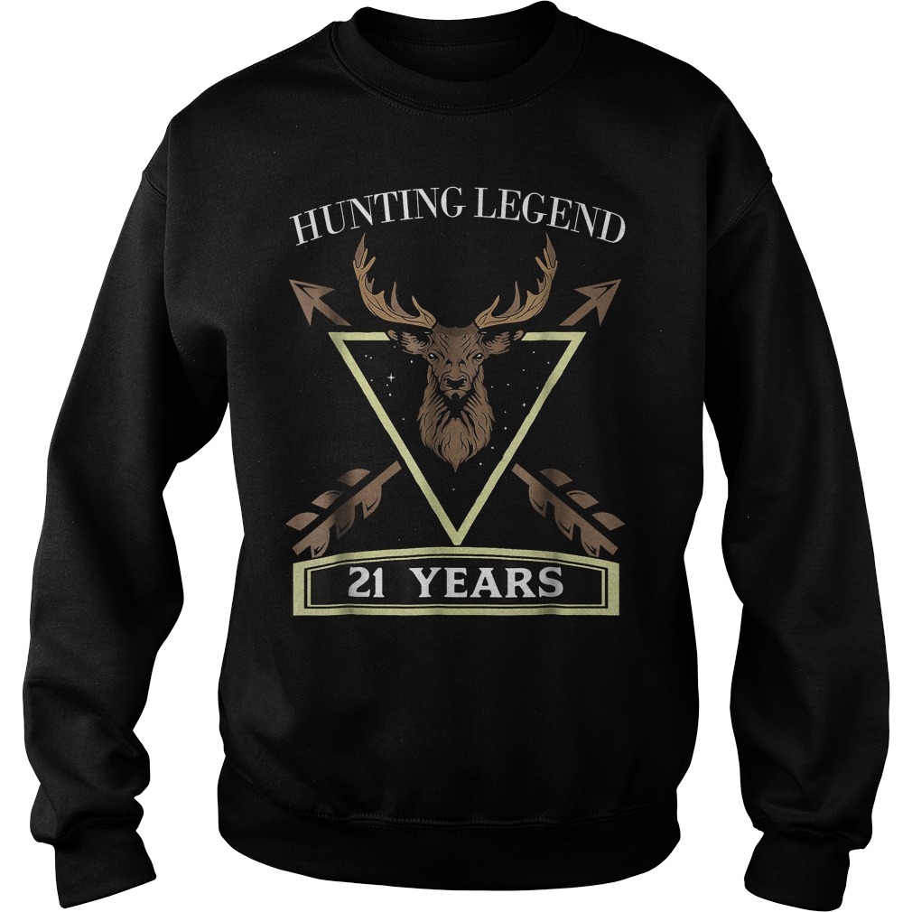 Hunting Legend 21 Years Old T-Shirt Sweat Shirt