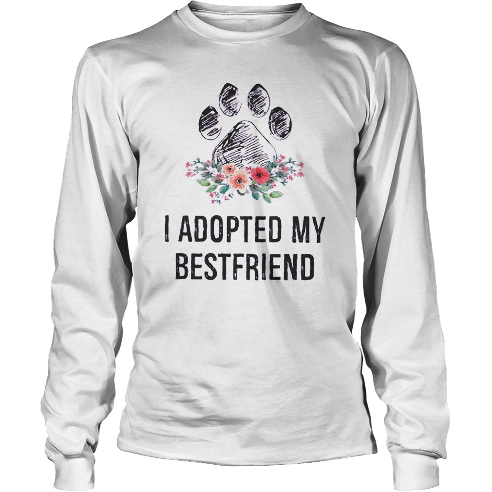 I Adopted My Bestfriend T-Shirt Longsleeve Tee Unisex
