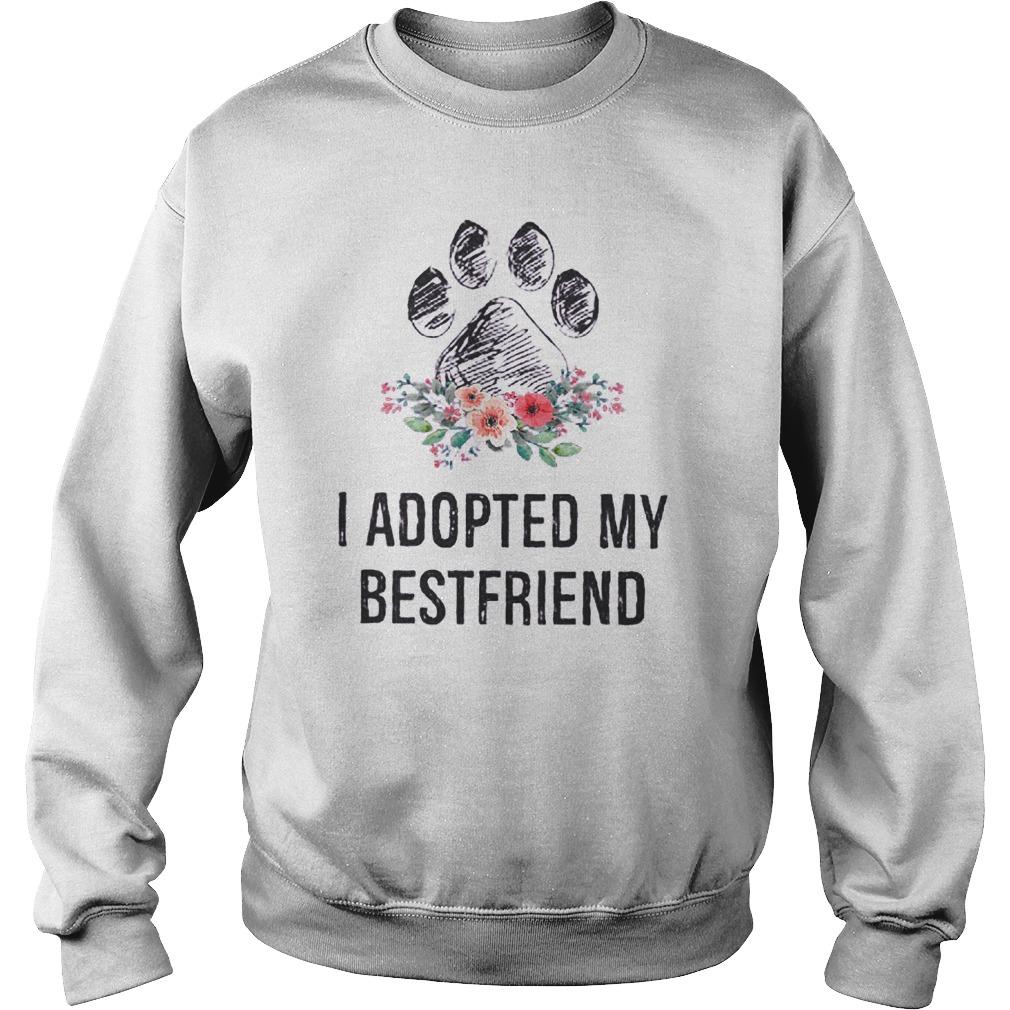I Adopted My Bestfriend T-Shirt Sweatshirt Unisex