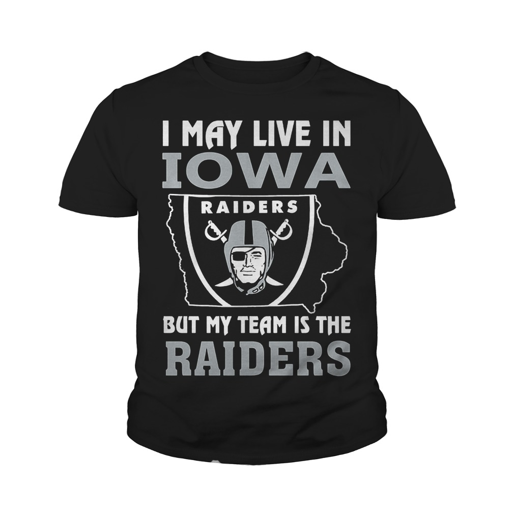 I May Live In Iowa But My Team Is The Raiders T-Shirt Youth Tee