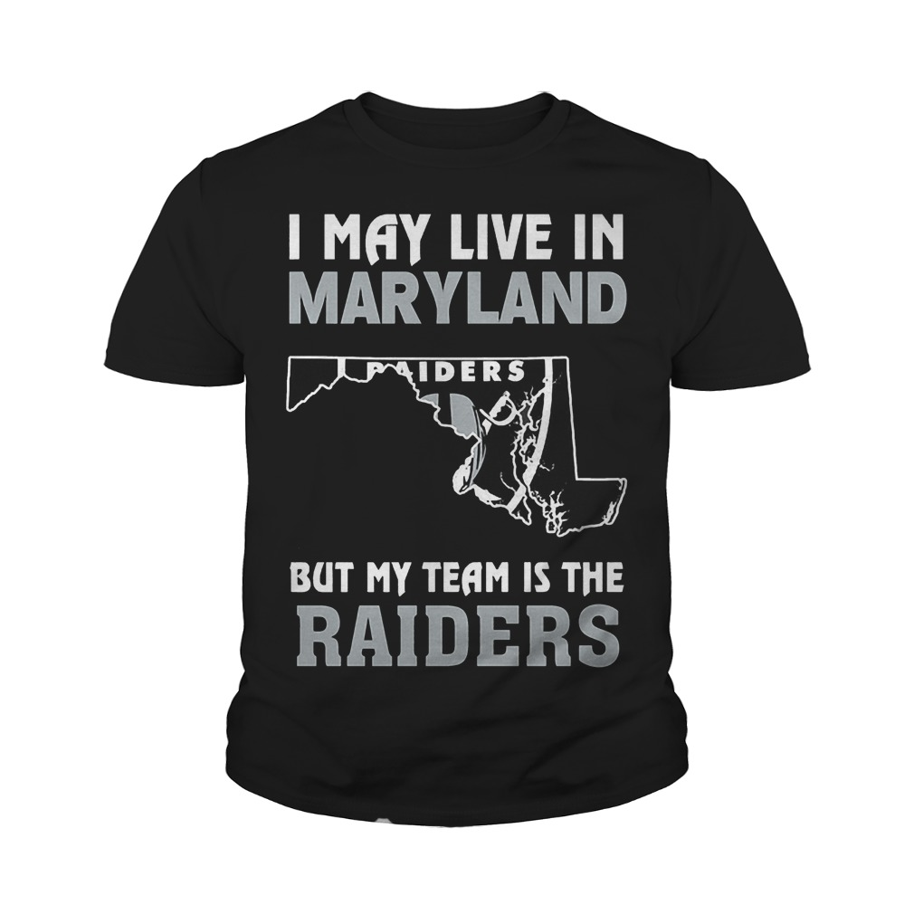 I May Live In Maryland But My Team Is The Oakland Raiders T-Shirt Youth Tee