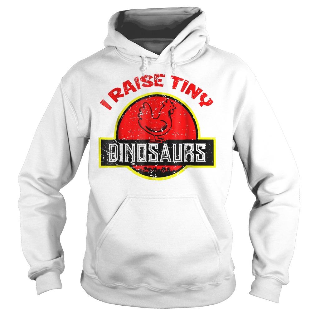 I Raise Tiny Dinosaurs T-Shirt Hoodie