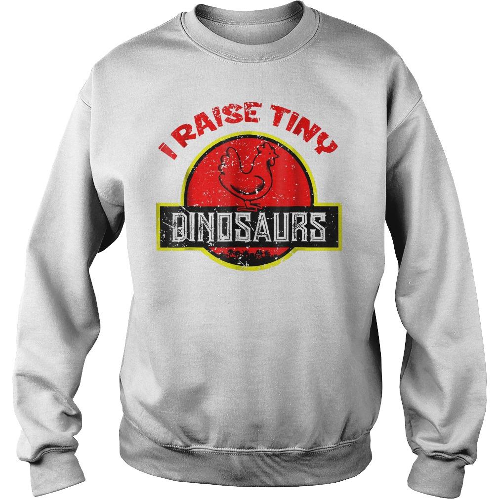 I Raise Tiny Dinosaurs T-Shirt Sweatshirt Unisex