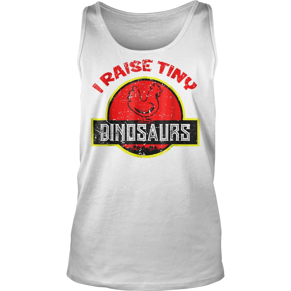 I Raise Tiny Dinosaurs T-Shirt Tank Top Unisex