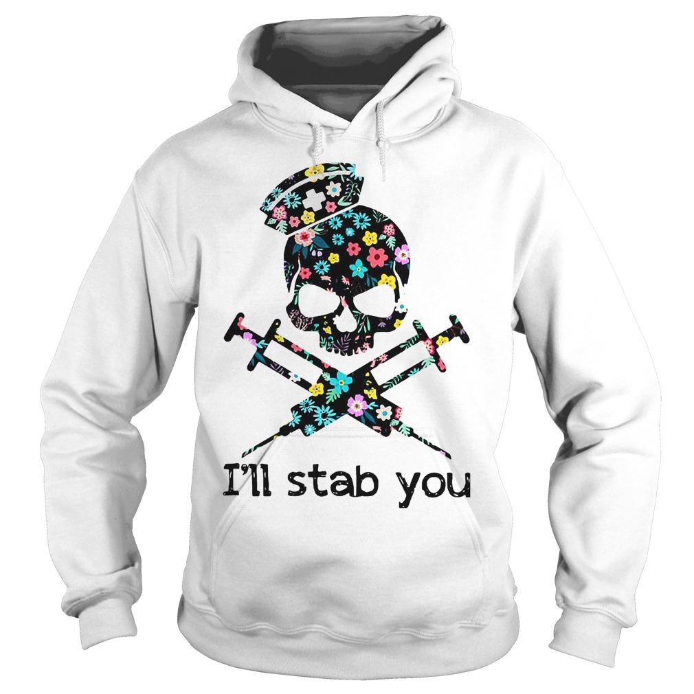 I'll Stab You Skull Nurse T-Shirt Hoodie