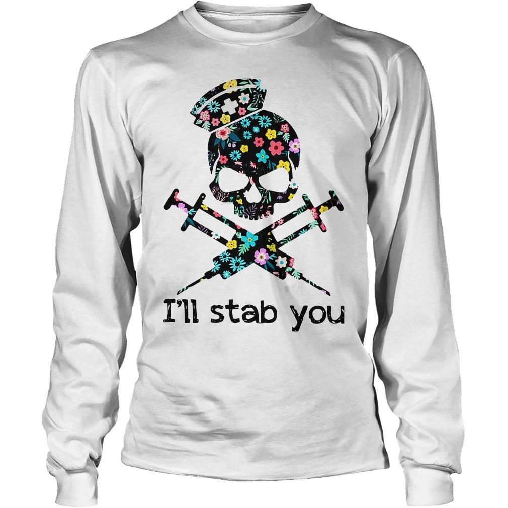 I'll Stab You Skull Nurse T-Shirt Longsleeve Tee Unisex