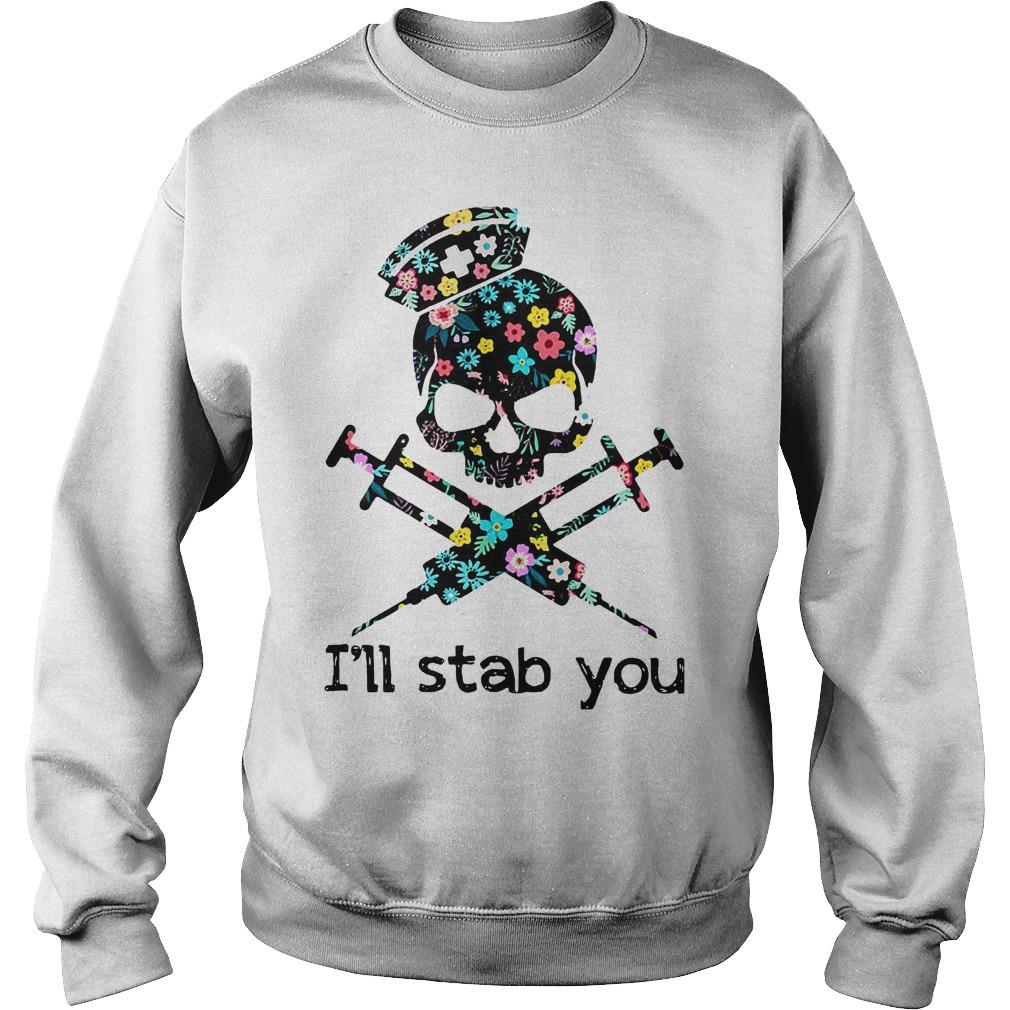I'll Stab You Skull Nurse T-Shirt Sweatshirt Unisex