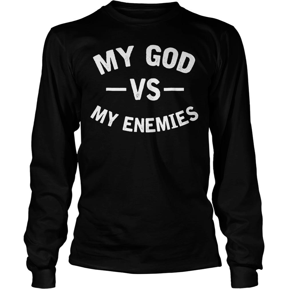 My God With My Enemies T-Shirt Longsleeve Tee Unisex