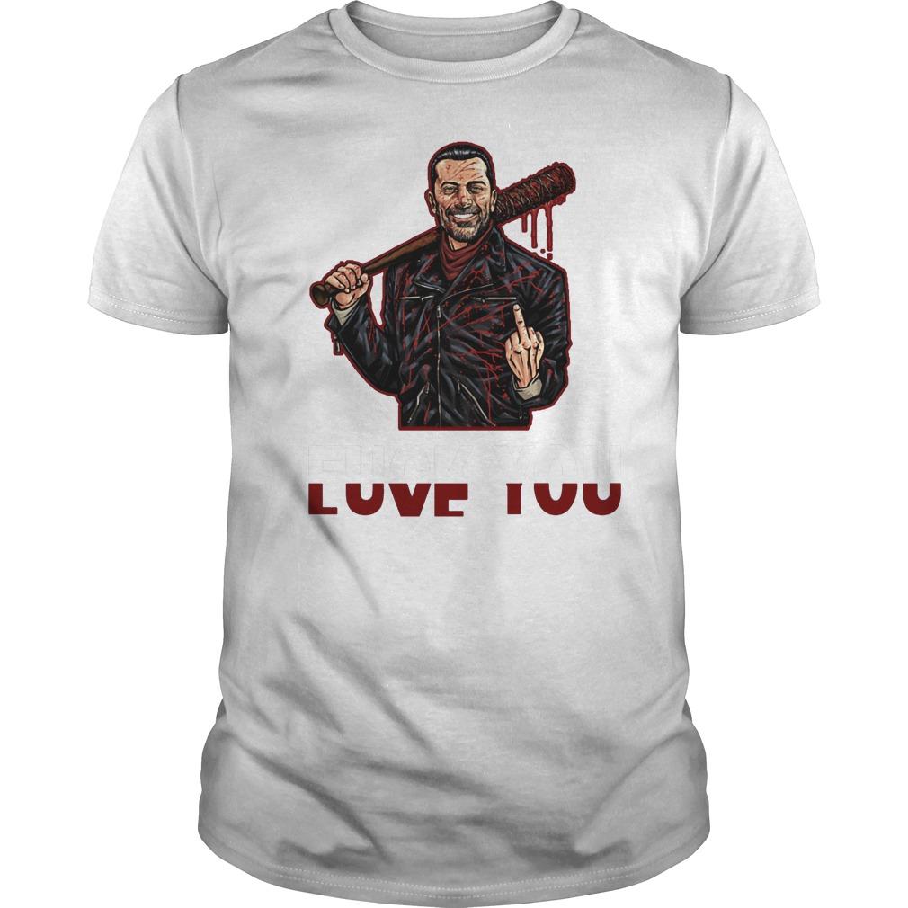 Negan Fuck You Love You The Walking Dead T-Shirt Classic Guys / Unisex Tee