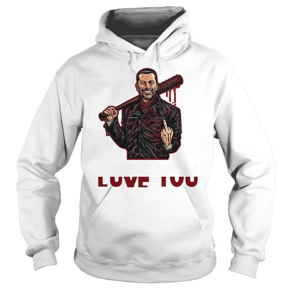 Negan Fuck You Love You The Walking Dead T-Shirt Hoodie