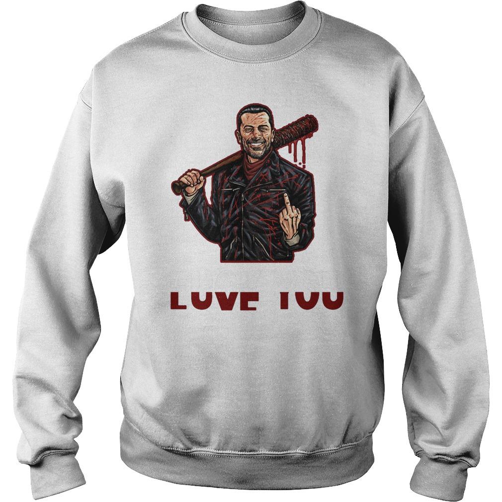 Negan Fuck You Love You The Walking Dead T-Shirt Sweatshirt Unisex