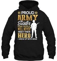 Proud Army Sister Some People Never Meet Their Hero Hoodie