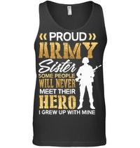 Proud Army Sister Some People Never Meet Their Hero Tanktop
