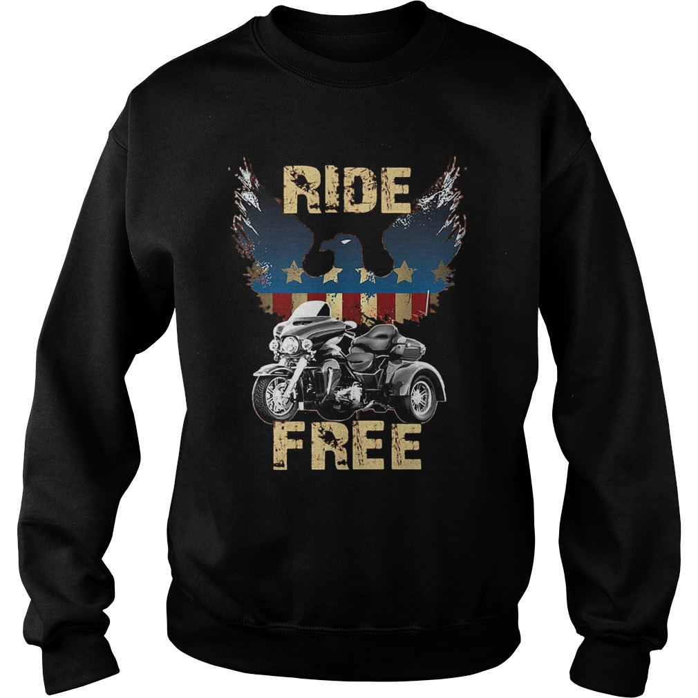 Ride America Free T-Shirt Sweat Shirt